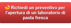 Richiedi un preventivo per l'apertura di un laboratorio di pasta fresca. Cosa aspetti?