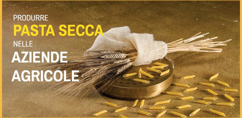 Produrre pasta secca nelle aziende agricole